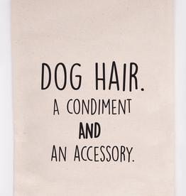 Dog hair. a condiment and an accessory Tea Towel