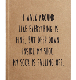 I walk around like everything is fine, but deep down - Notebook