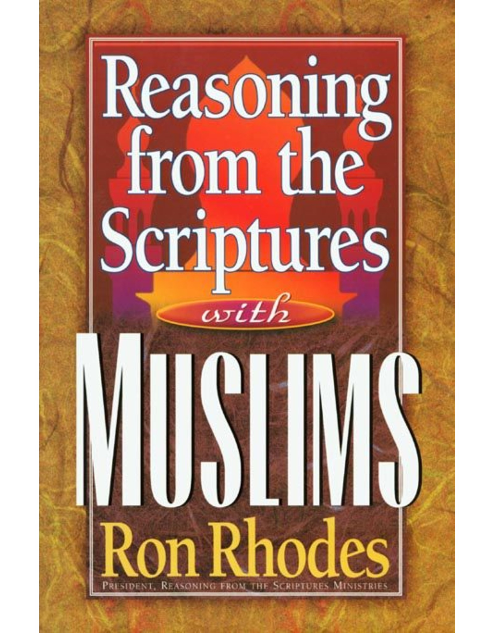 Harvest House Publishers Reasoning from the Scriptures with Muslims