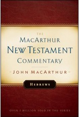 Moody Publishers MacArthur New Testament Commentary (MNTC): Hebrews