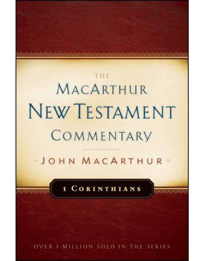 Moody Publishers MacArthur New Testament Commentary (MNTC): 1 Corinthians
