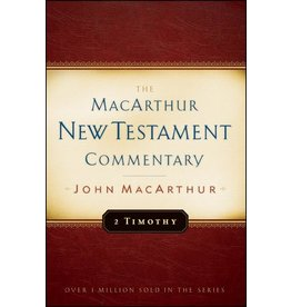 Moody Publishers MacArthur New Testament Commentary MNTC: 2 Timothy