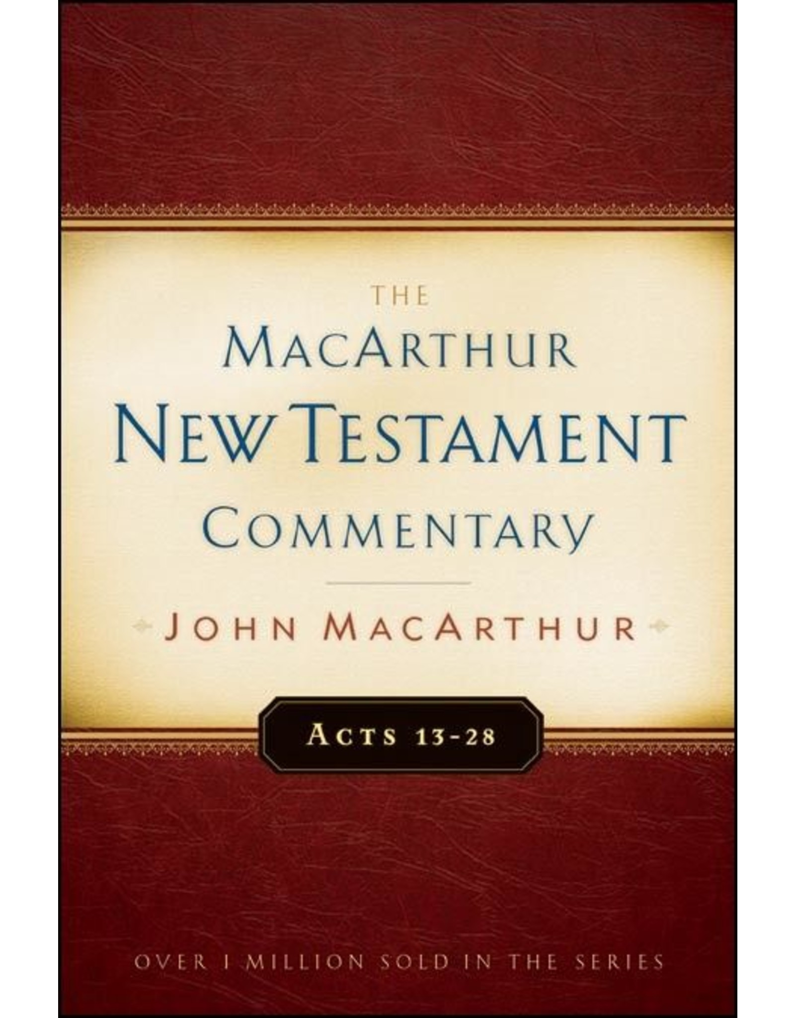 Moody Publishers MacArthur New Testament Commentary (MNTC): Acts 13-28