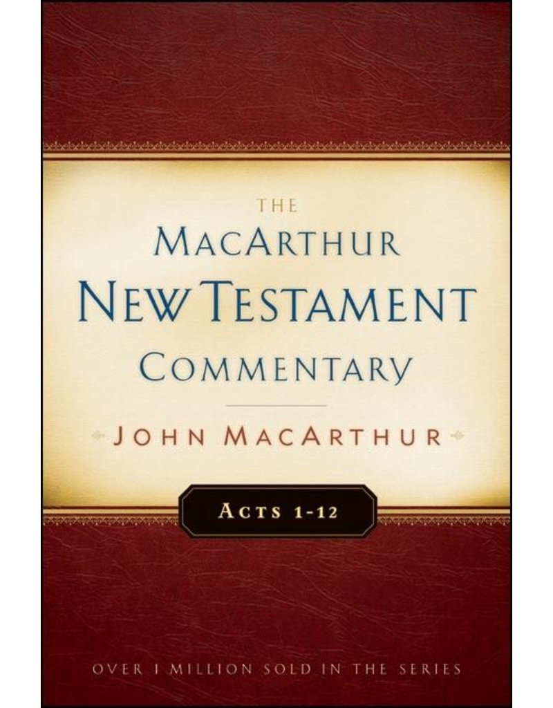 Moody Publishers MacArthur New Testament Commentary (MNTC): Acts 1-12