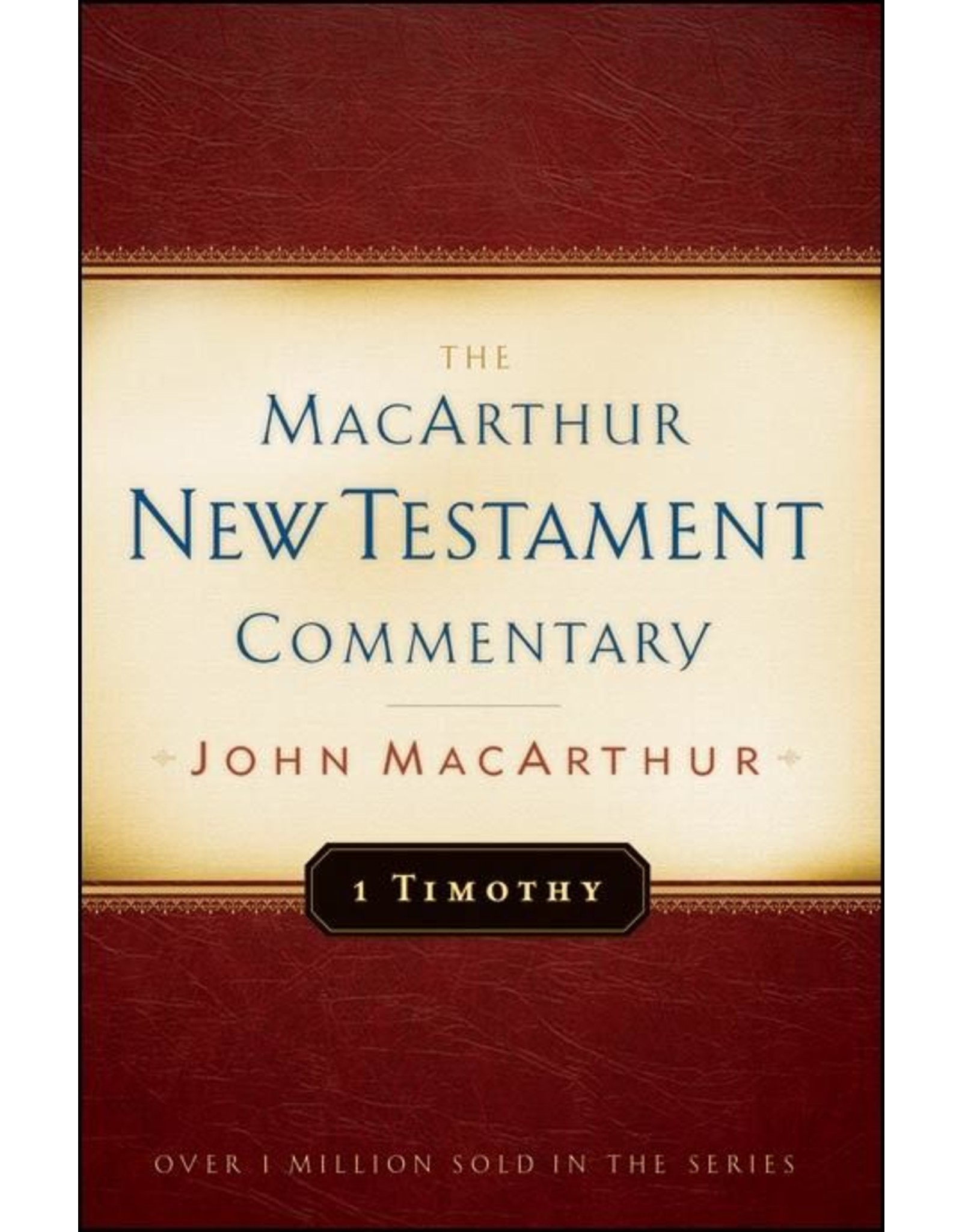 Moody Publishers MacArthur New Testament Commentary (MNTC): 1 Timothy