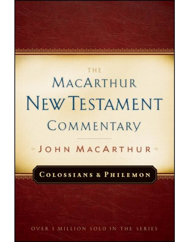 Moody Publishers MacArthur New Testament Commentary (MNTC): Colossians & Philemon