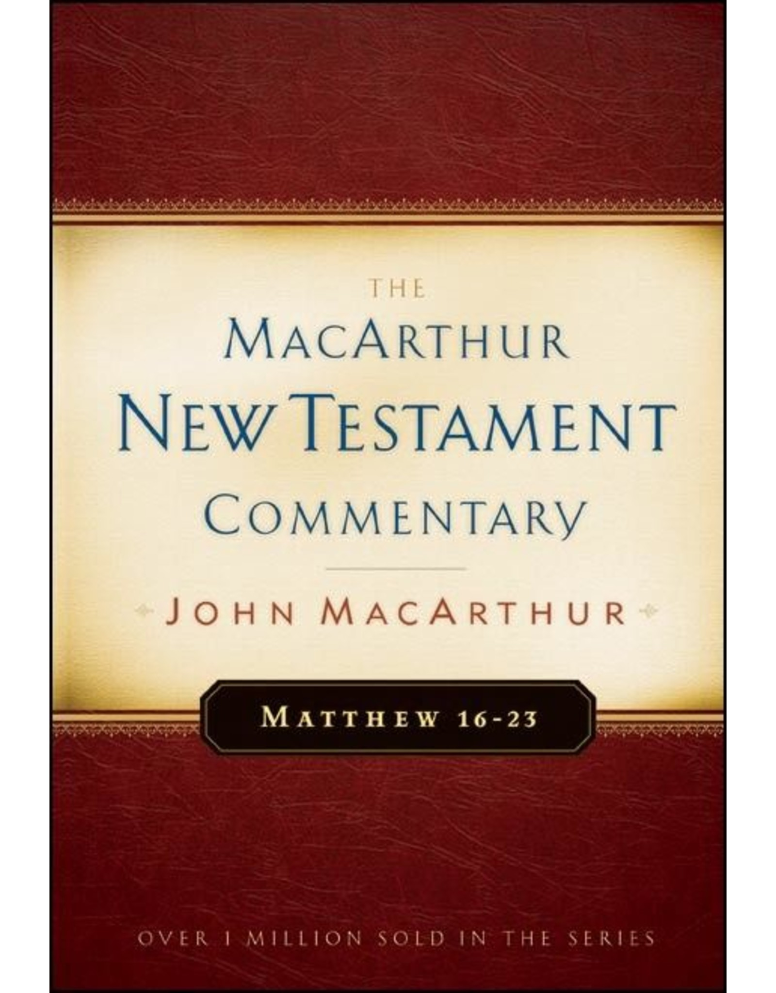 Moody Publishers MacArthur New Testament Commentary (MNTC): Matthew 16-23