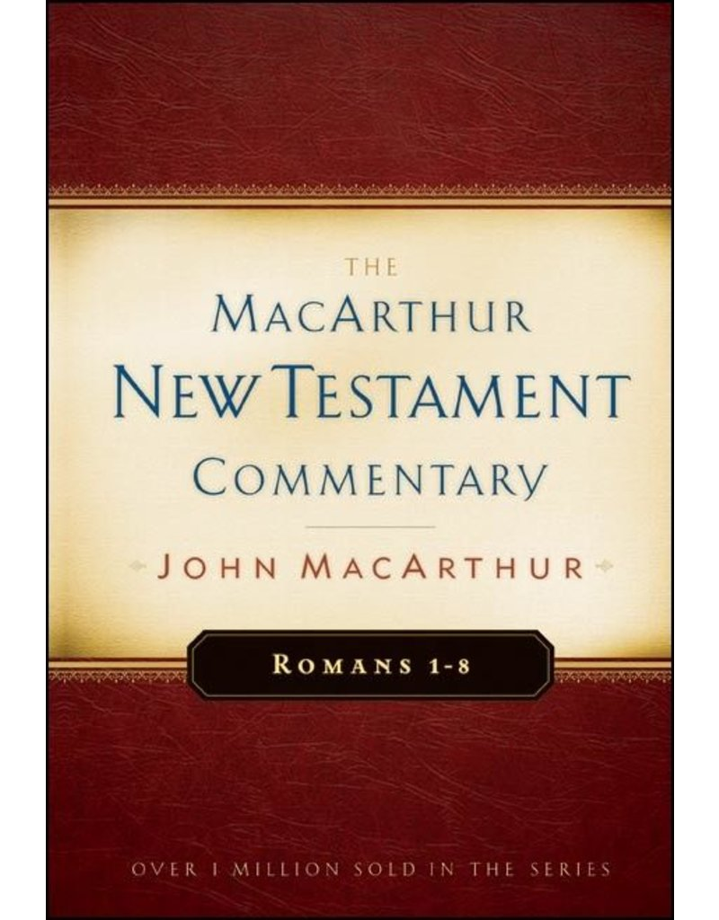 Moody Publishers MacArthur New Testament Commentary (MNTC): Romans 1-8