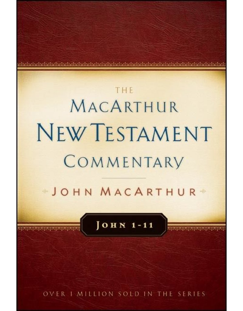 Moody Publishers MacArthur New Testament Commentary (MNTC): John 1-11