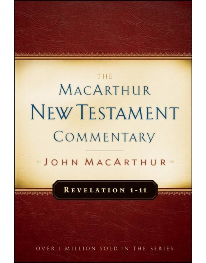 Moody Publishers MacArthur New Testament Commentary (MNTC): Revelation 1-11