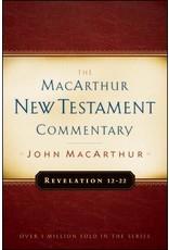 Moody Publishers MacArthur New Testament Commentary (MNTC): Revelation 12-22