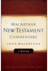 Moody Publishers MacArthur New Testament Commentary (MNTC): 1 Peter