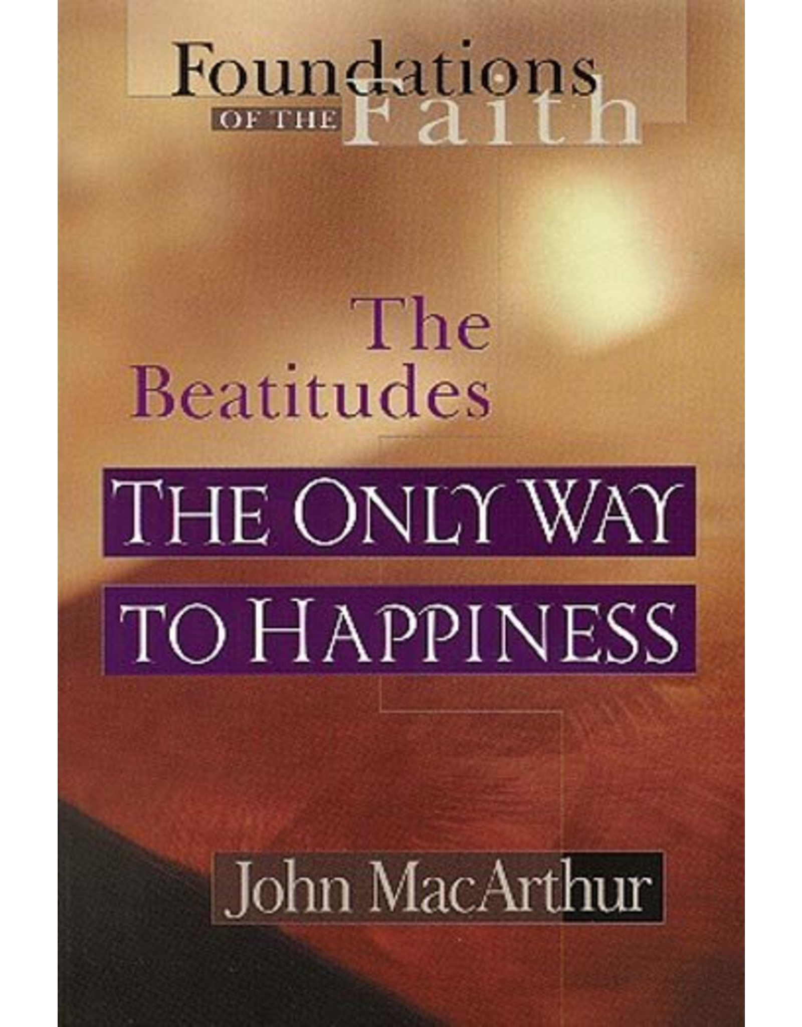 Moody Publishers The Only Way to Happiness: The Beatitudes