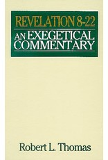Moody Publishers Revelation 8-22: An Exegetical Commentary