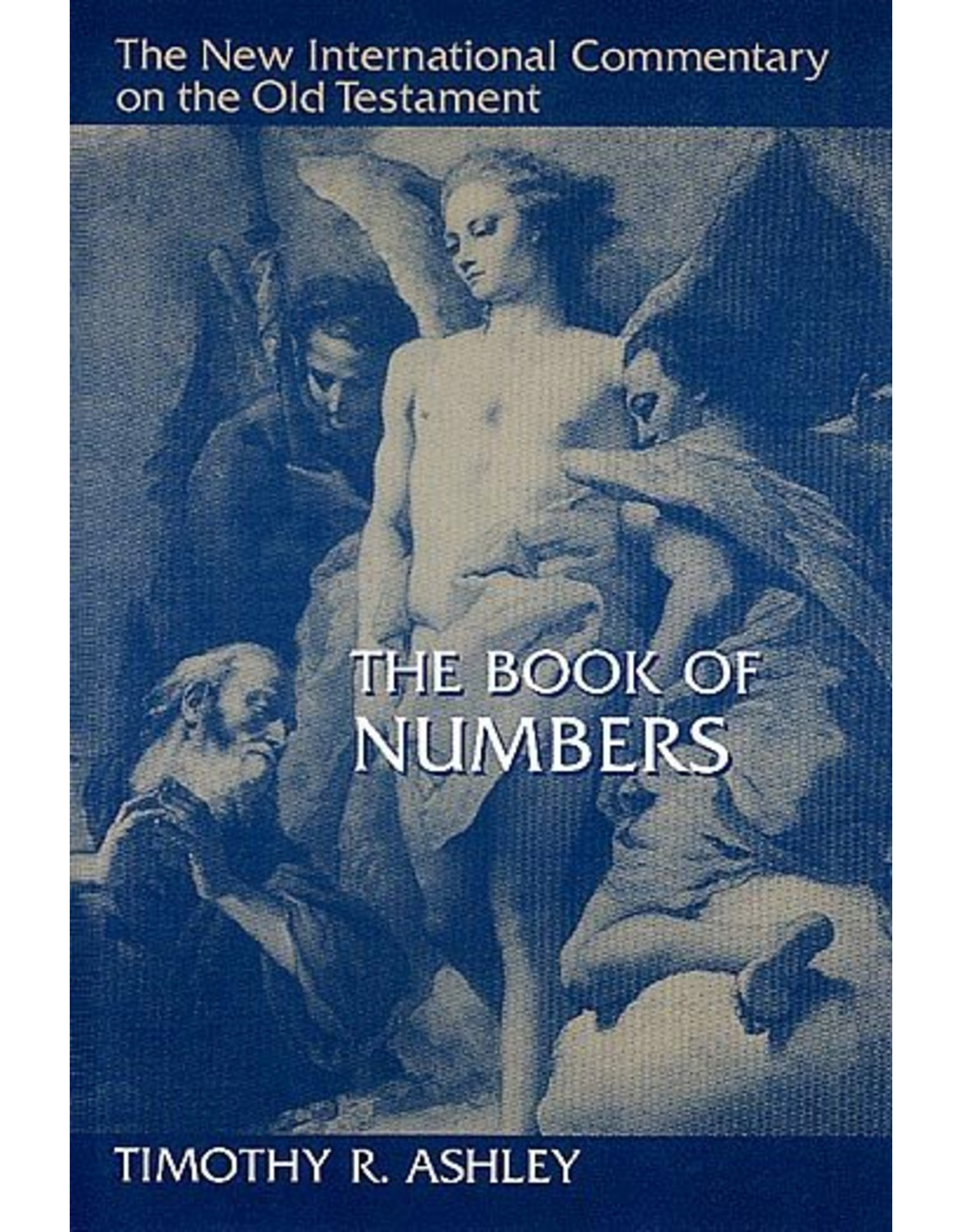 Wm. B. Eerdmans New International Commentary on the Old Testament: The Book Of Numbers