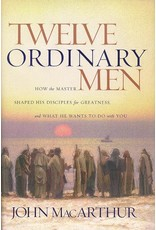 Harper Collins / Thomas Nelson / Zondervan Twelve Ordinary Men: How the Master Shaped His Disciples for Greatness, and What He Wants To Do with You