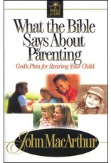 Harper Collins / Thomas Nelson / Zondervan What the Bible Says About Parenting: God's Plan for Rearing Your Child