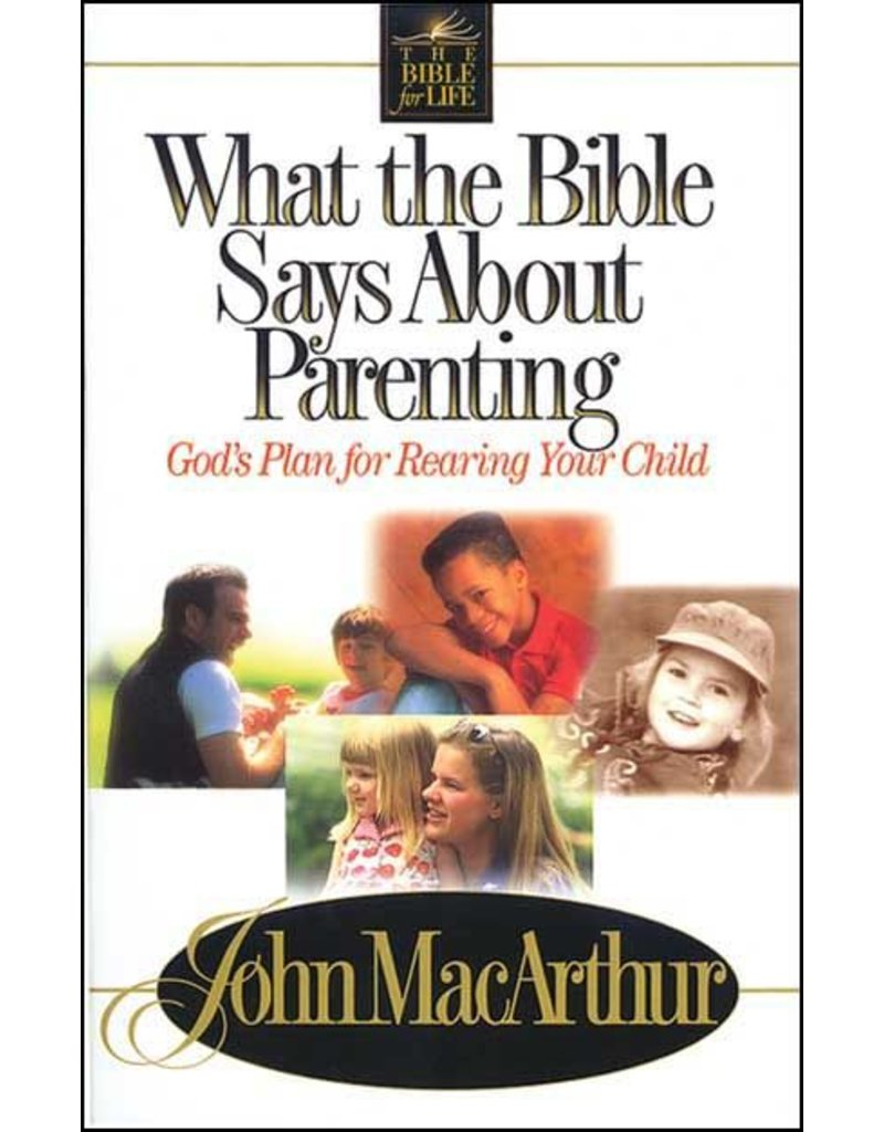Harper Collins / Thomas Nelson / Zondervan What the Bible Says About Parenting