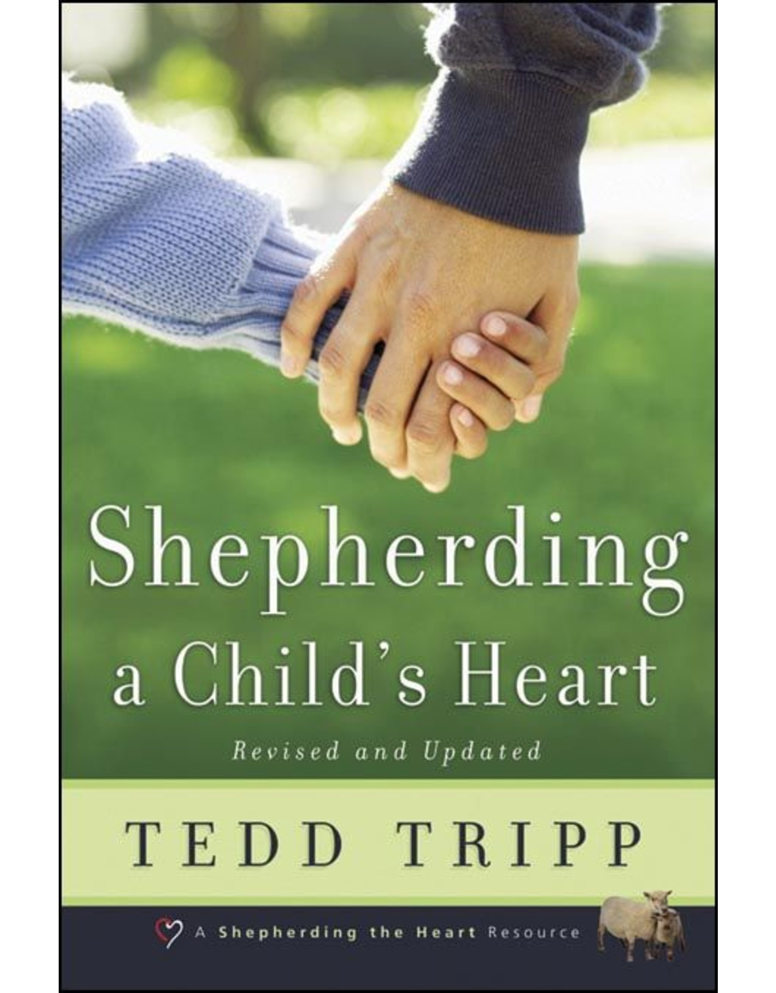 Shepherd Press Shepherding a Child's Heart (Revised and Updated)