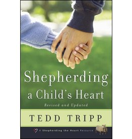 Shepherd Press Shepherding a Child's Heart