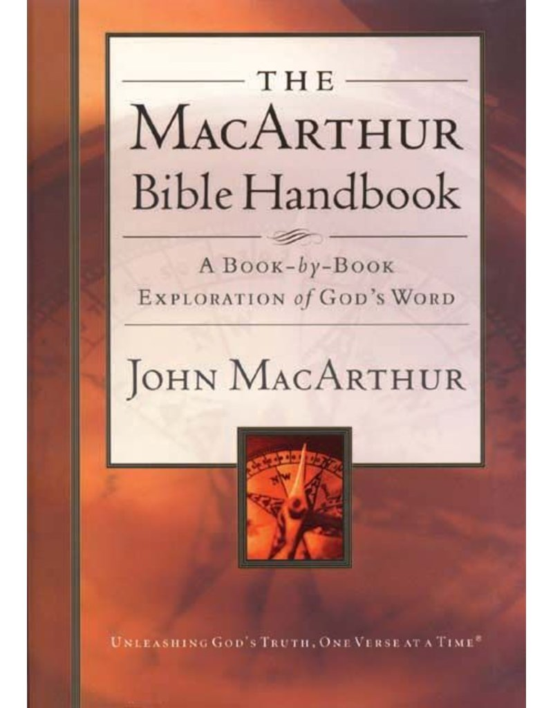 Harper Collins / Thomas Nelson / Zondervan The MacArthur Bible Handbook: A Book-By-Book Exploration of God's Word