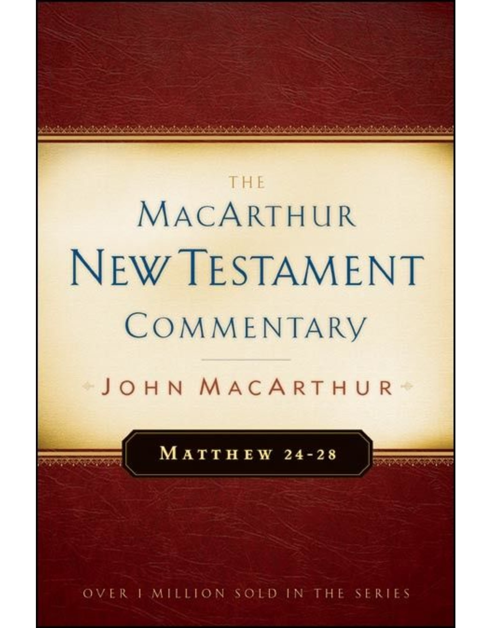 Moody Publishers MacArthur New Testament Commentary (MNTC): Matthew 24-28