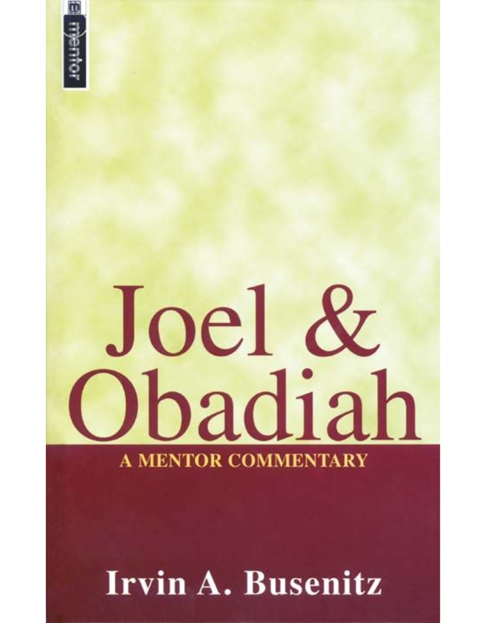 Christian Focus Publications (Atlas) Joel & Obadiah: A Mentor Commentary