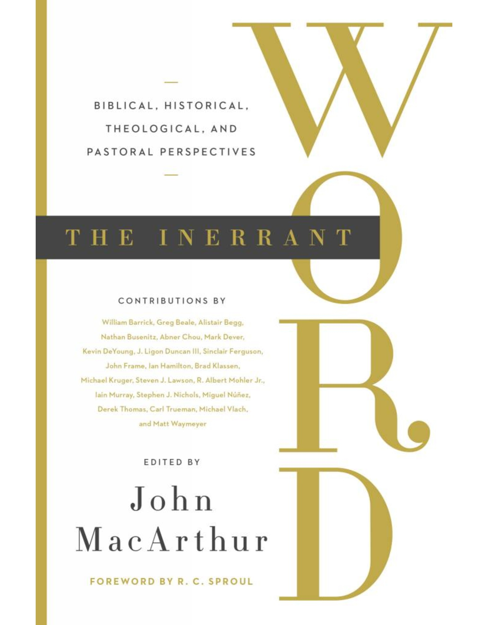 Crossway / Good News The Inerrant Word: Biblical, Historical, Theological, and Pastoral Perspectives