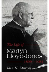 Banner of Truth The Life of Martyn Lloyd-Jones: 1899-1981 Revised