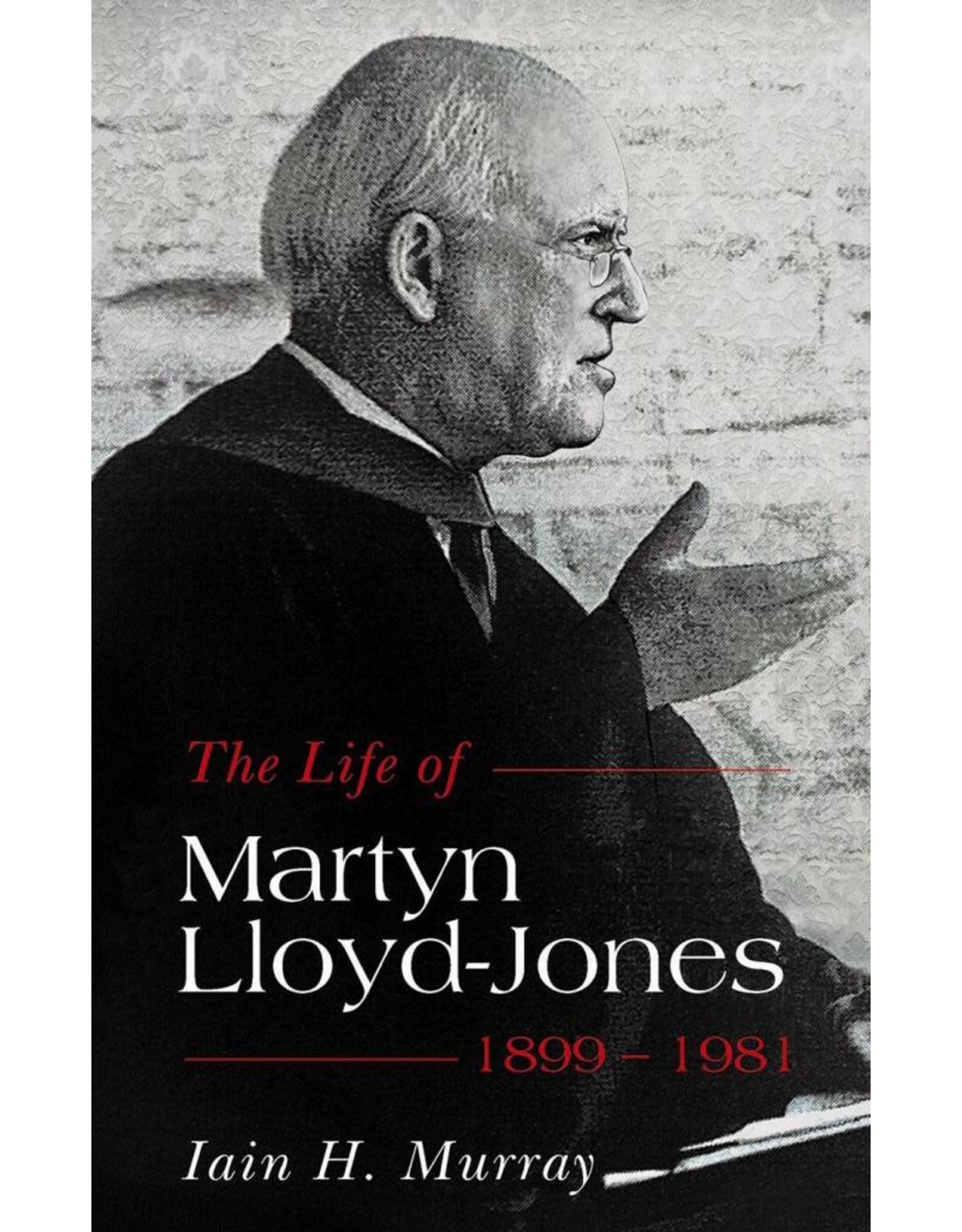 Banner of Truth Life of Martyn Lloyd-Jones: 1899-1981 Revised