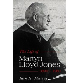 Banner of Truth Life of Martyn Lloyd-Jones: 1899-1981