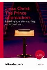 Day One Jesus Christ: Prince of Preachers