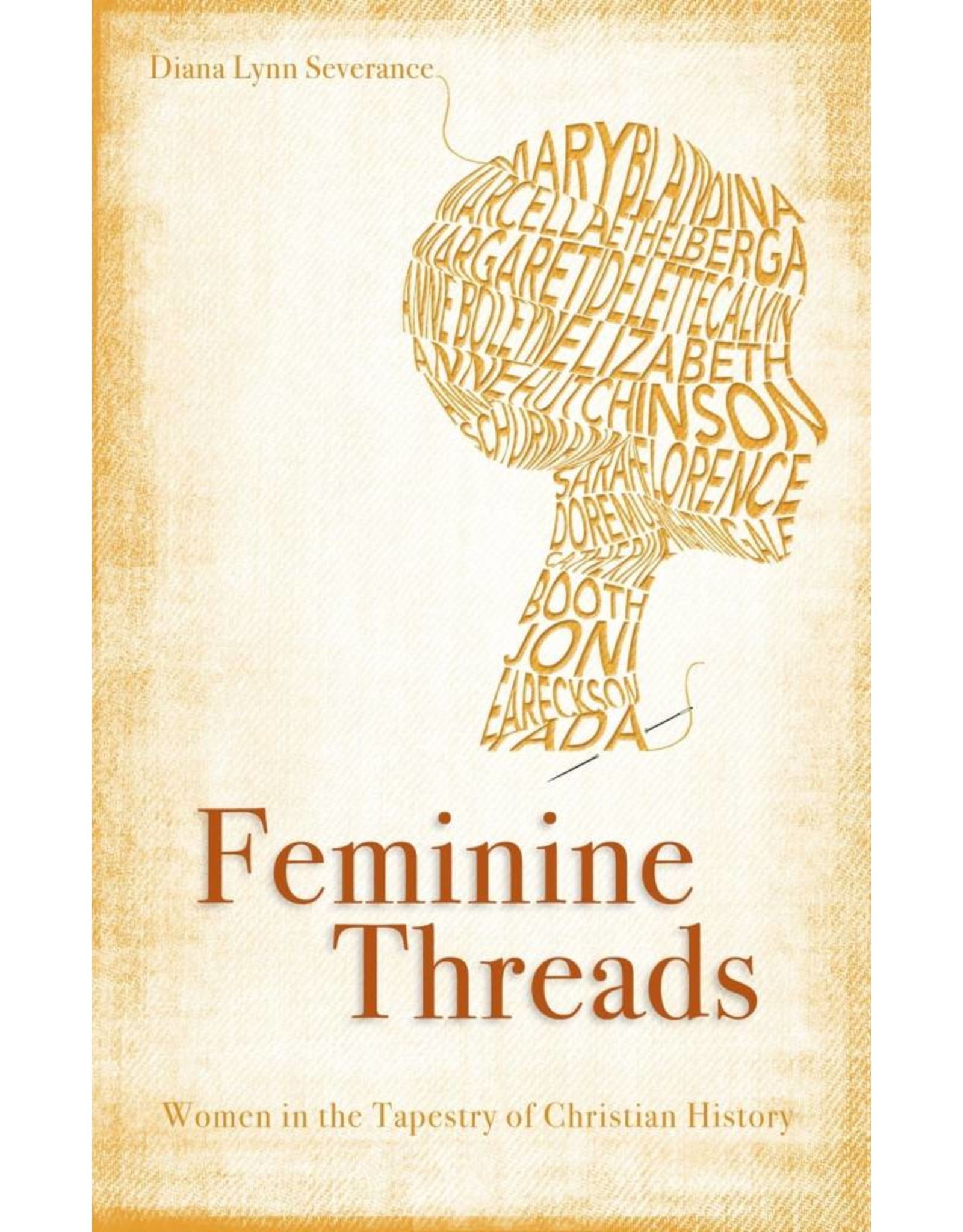 Christian Focus Publications (Atlas) Feminine Threads: Women in the Tapestry of Christian History