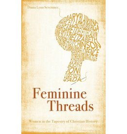 Christian Focus Publications (Atlas) Feminine Threads: Women in Christian History