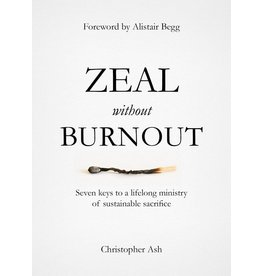 The Good Book Company Zeal Without Burnout