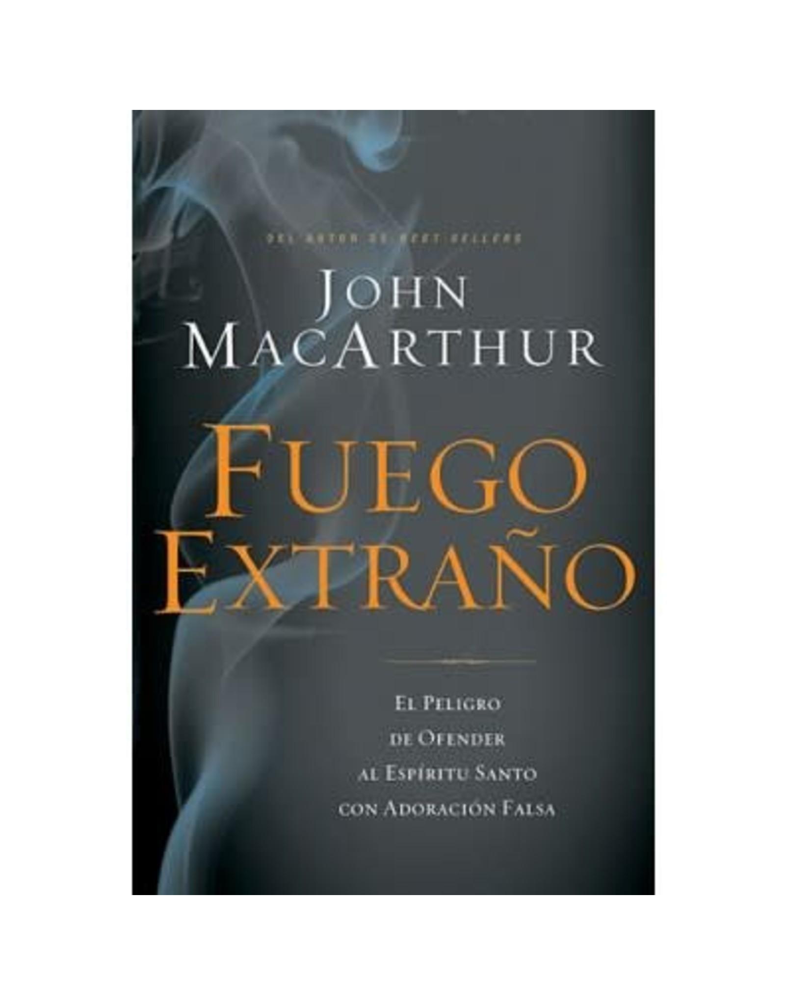 Harper Collins / Thomas Nelson / Zondervan Fuego Extraño (Strange Fire - Spanish)