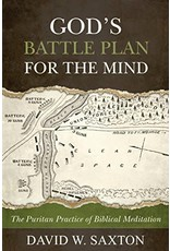 Reformation Heritage Books (RHB) God's Battle Plan for the Mind: The Puritan Practice of Biblical Meditation