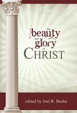 Reformation Heritage Books (RHB) The Beauty and Glory of Christ