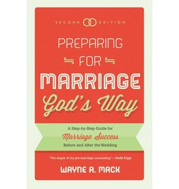 P&R Publishing (Presbyterian and Reformed) Preparing for Marriage God's Way (2nd ed)