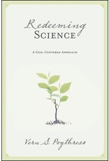 Crossway / Good News Redeeming Science: A God-Centered Approach