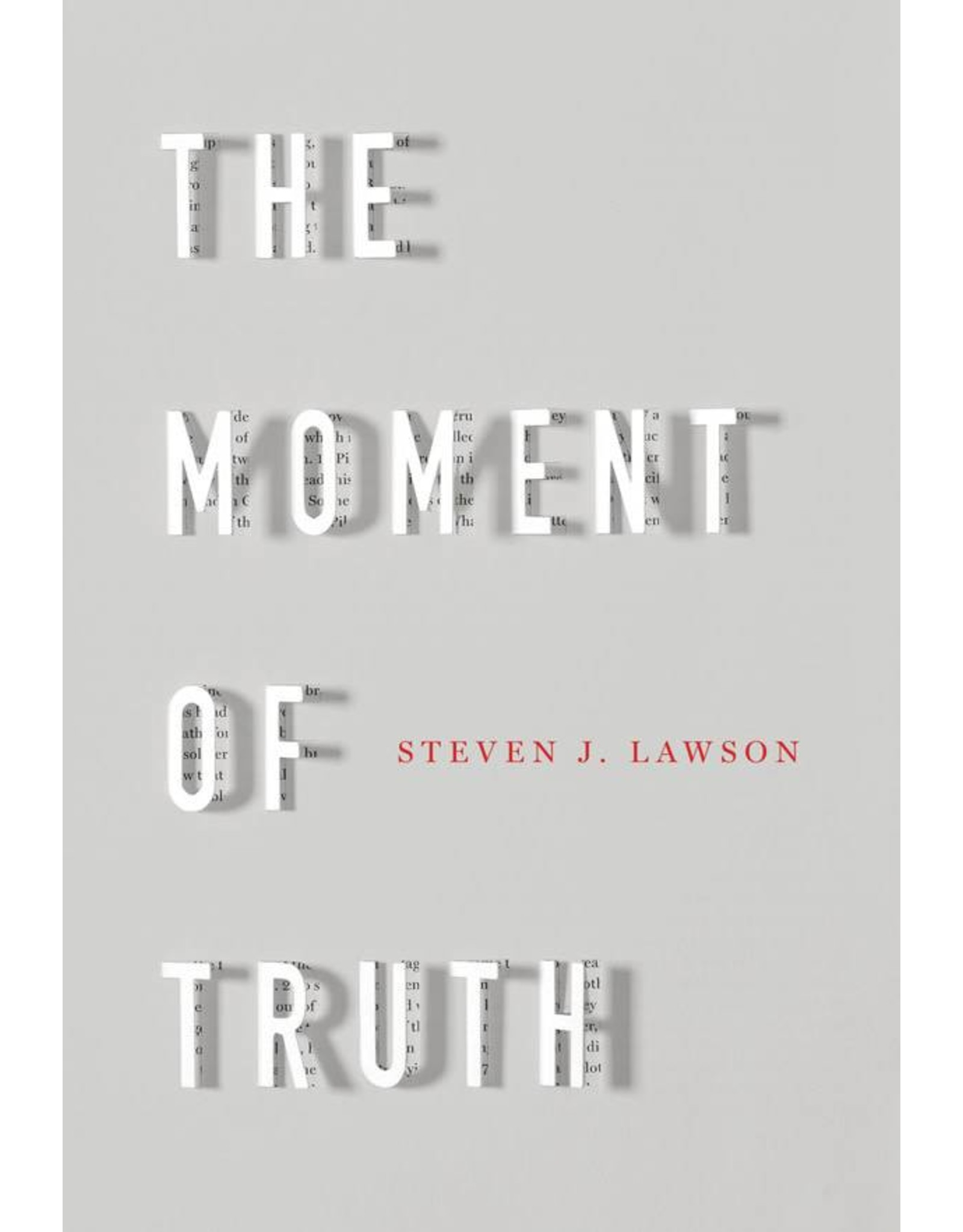 Ligonier / Reformation Trust The Moment of Truth