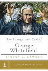 Ligonier / Reformation Trust The Evangelistic Zeal George Whitefield