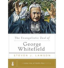 Ligonier / Reformation Trust The Evangelistic Zeal George Whitefield