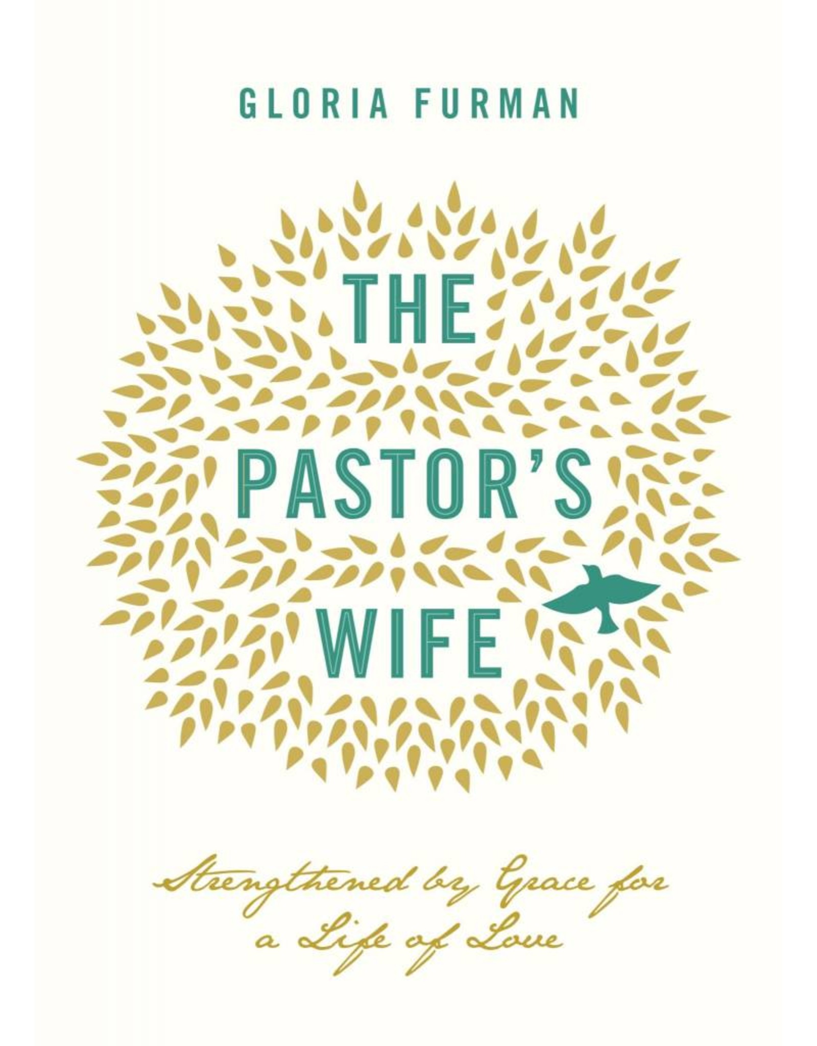 Crossway / Good News The Pastor's Wife: Strengthened by Grace for a Life of Love