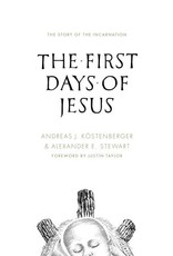 Crossway / Good News The First Days of Jesus: The Story of the Incarnat
