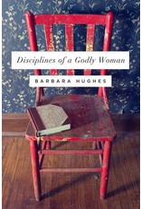 Crossway / Good News Disciplines of a Godly Woman