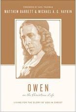 Crossway / Good News Owen on the Christian Life: Living for the Glory of God in Christ