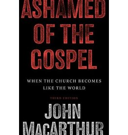 Crossway / Good News Ashamed of the Gospel (3rd Edition)
