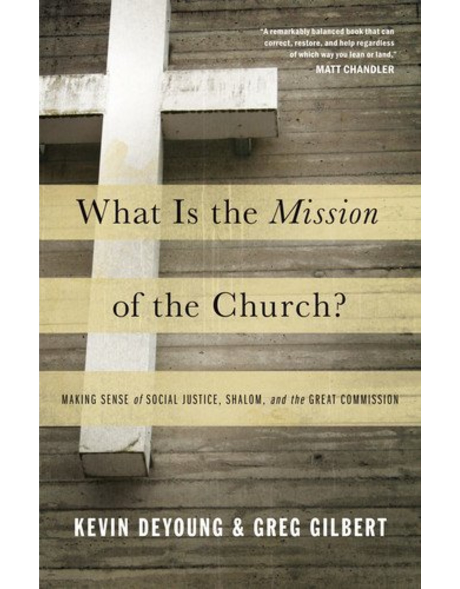 Crossway / Good News What Is the Mission of the Church?