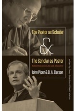 Crossway / Good News The Pastor as Scholar and the Scholar as Pastor